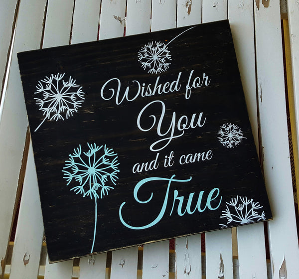 Wished For You And It Came True wood sign