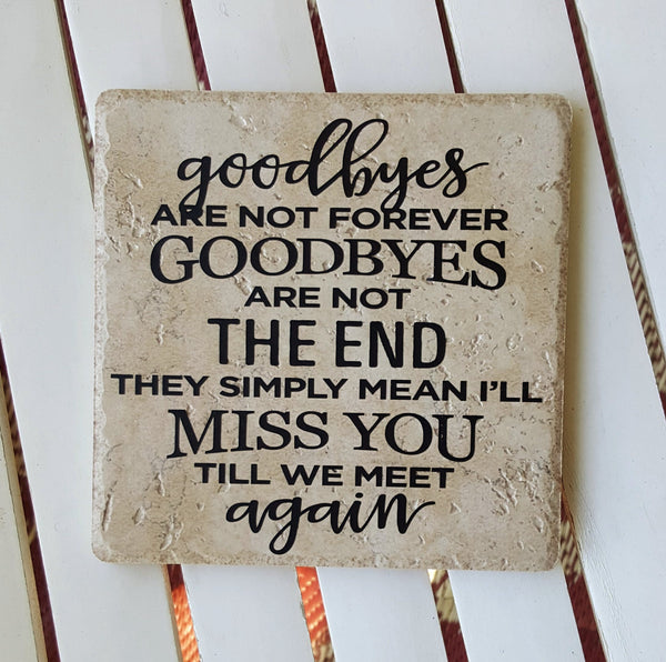 "6"" x 6"" Goodbyes Are Not Forever ceramic tile"