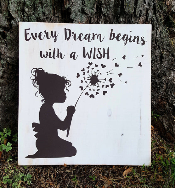 Every Dream Begins With A Wish wood sign
