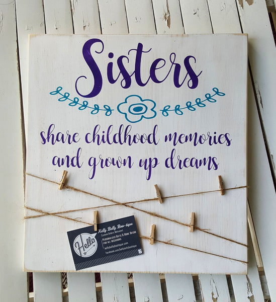 Sisters Share Childhood Memories and Grown Up Dreams photo board wood sign