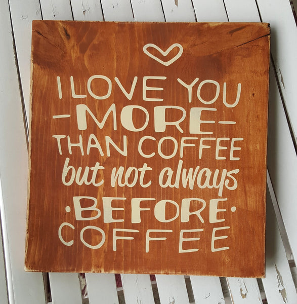 I Love You More Than Coffee: Handcrafted Personalized And Customized Home Decor And