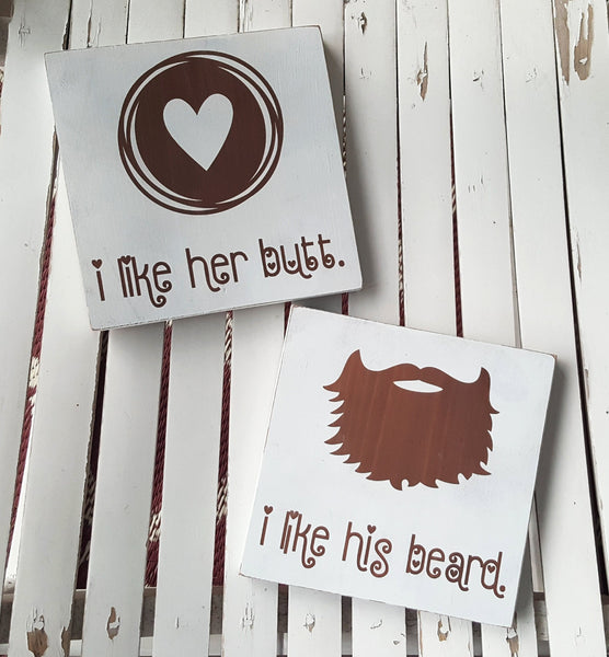 I Like His Beard / I Like Her Butt set of 2 wood signs