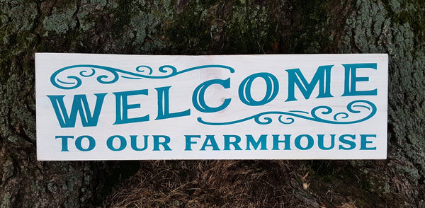 Welcome To Our Farmhouse wood sign