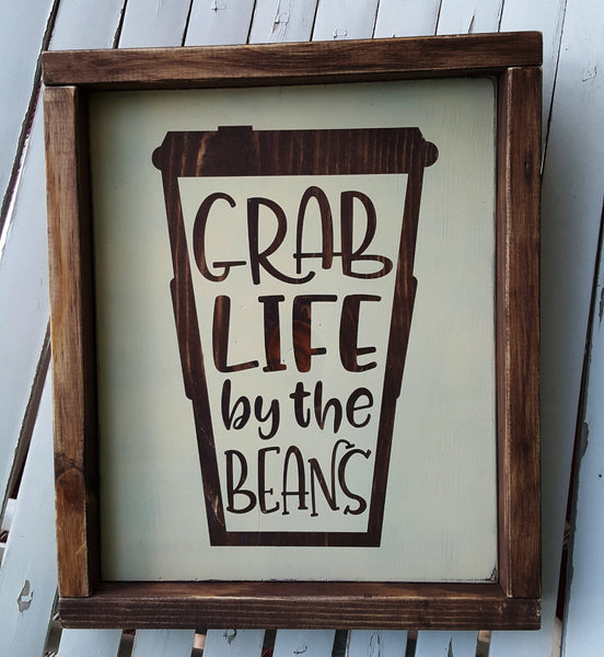 Grab Life By The Beans framed wood sign