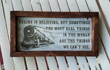 Seeing Is Believing Polar Express framed wood sign