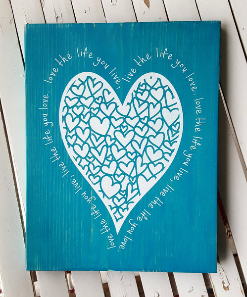 Love The Life You Live, Live The Life You Love wood sign