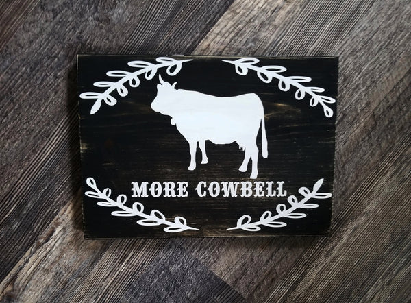 More Cowbell wood sign
