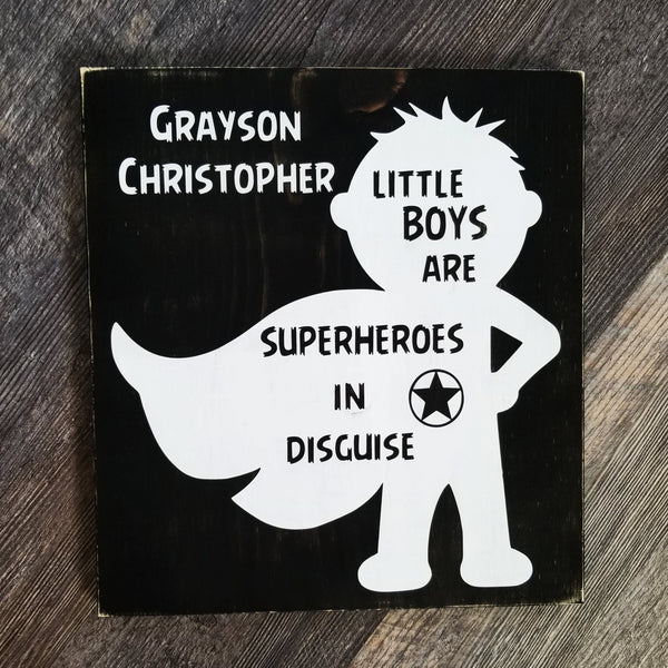 Little Boys Are Superheroes In Disguise sign
