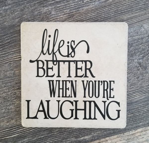 "6"" x 6"" Life Is Better When You're Laughing ceramic tile"