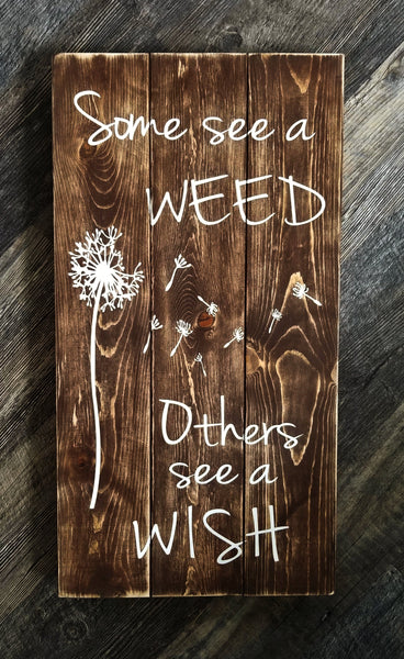 Some See A Weed Others See A Wish large pallet sign