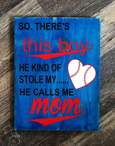 This Boy Stole My Heart Baseball Mom wood sign
