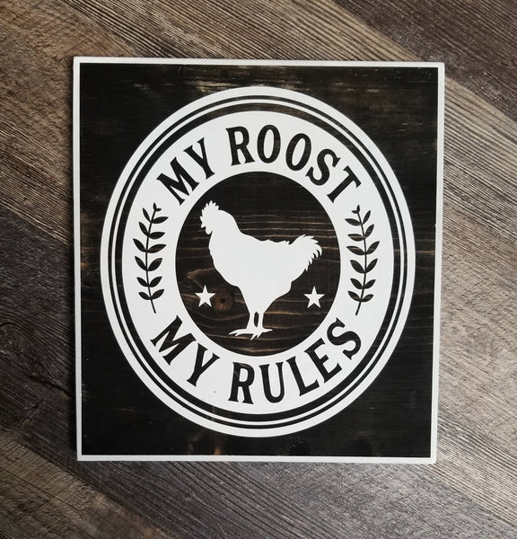 My Roost My Rules wood sign