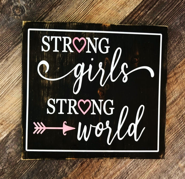 Strong Girls Strong World wood sign