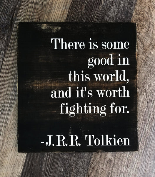 Good In This World Tolkien wood sign