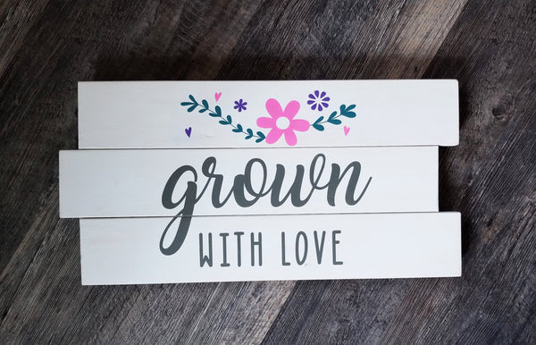 Grown With Love wood pallet sign