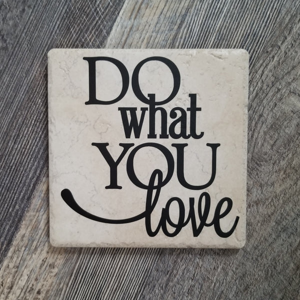 "6"" x 6"" Do What You Love ceramic tile"
