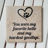 "6"" x 6"" You Were My Favorite Hello And My Hardest Goodbye pet memorial ceramic tile"