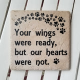 "6"" x 6"" Your Wings Were Ready But Our Hearts Were Not pet memorial ceramic tile"