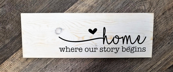 Home Where Our Story Begins wood sign