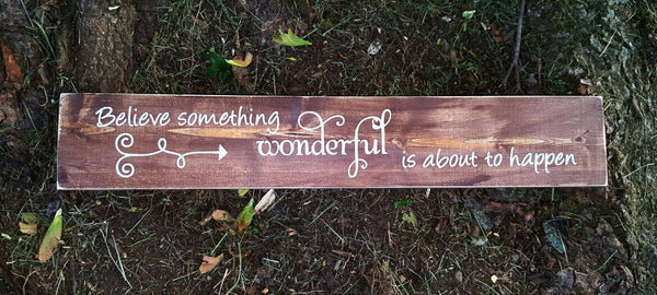 Believe Something Wonderful Is About To Happen pallet sign - Kelly Belly Boo-tique