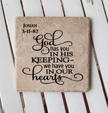 "6"" x 6"" God Has You In His Keeping We Have You In Our Hearts ceramic tile"