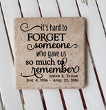 "6"" x 6"" It's Hard To Forget Someone Who Gave Us So Much To Remember ceramic tile"
