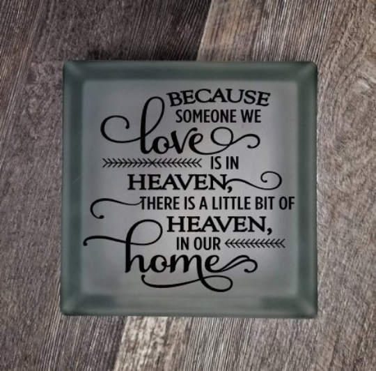 Lighted Glass Block - Because Someone We Love Is In Heaven There Is A Little Bit Of Heaven In Our Home