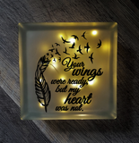 Lighted Glass Block - Your Wings Were Ready, But My Heart Was Not