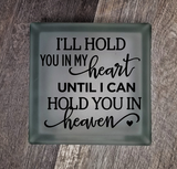 Lighted Glass Block - I'll Hold You In My Heart Until I Can Hold You In Heaven