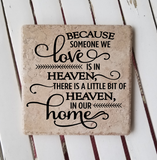 "6"" x 6"" Because Someone We Love Is In Heaven, There Is A Little Bit Of Heaven In Our Home"