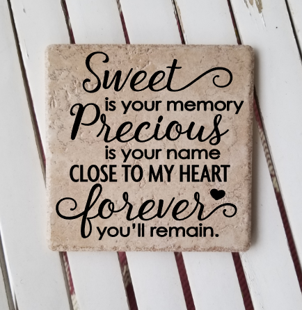 "6"" x 6"" Sweet Is Your Memory Precious Is Your Name Close To My Heart Forever You'll Remain ceramic tile"