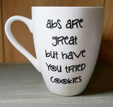 Abs Are Great But Have You Tried Cookies mug - Kelly Belly Boo-tique