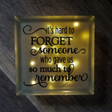 Lighted Glass Block - It's Hard To Forget Someone Who Gave Us So Much To Remember