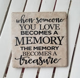 "6"" x 6"" When Someone You Love Becomes A Memory The Memory Becomes A Treasure ceramic tile"