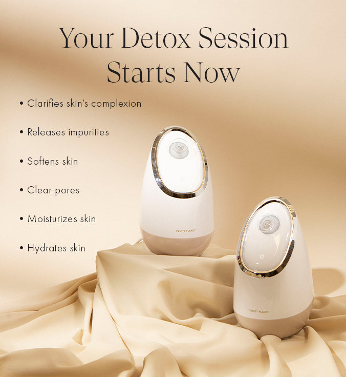 Your Detox Session Starts Now | Clarifies skin's complexion, Releases impurities, Softens skin, Clear pores, Moisturizes skin, Hydrates skin
