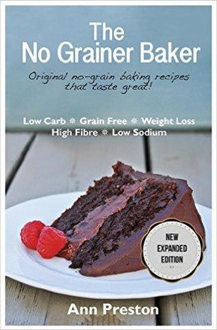 The No Grainer Baker - by Ann Preston