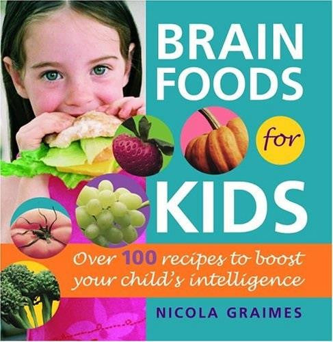 Brain Foods for Kids - by Nicola Graimes