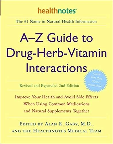 a-z Guide to Drug-Herb-Vitamin Interactions by Healthnotes