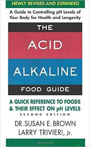 The Acid-Alkaline Food Guide - by Susan Brown