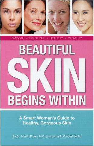Beautiful Skin Begins Within by Lorna Vanderhaeghe