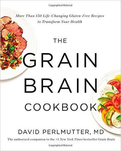 The Grain Brain Cookbook - by David Perlmutter