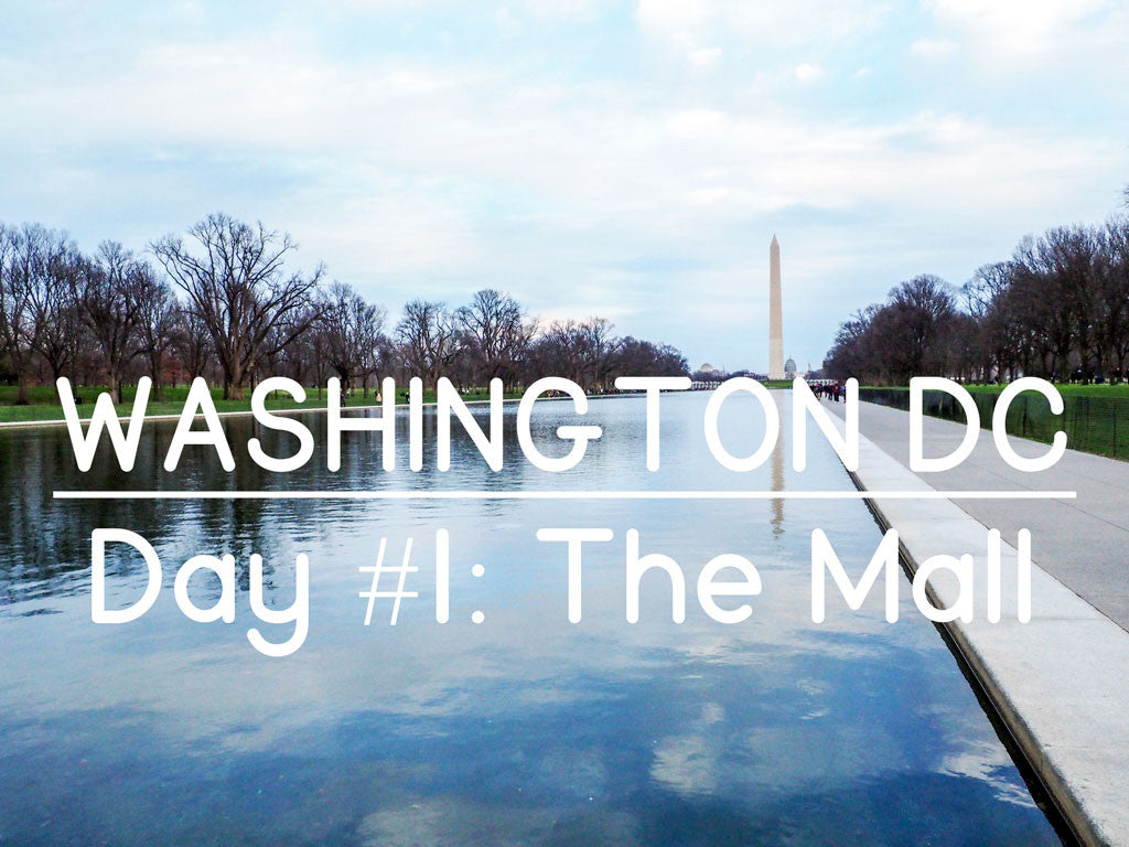 Washington DC en 3 jours! #1: the Mall // Washington DC in 3 days! #1: the Mall!