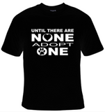 Adopt One Until There Are None T-Shirt Women's - Life Rush Apparel