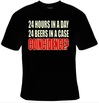 24 Hours In A Day 24 Beers In A Case Coincidence? T-Shirt Men's - Life Rush Apparel