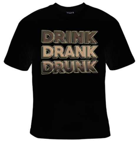 Drink Drank Drunk T-Shirt Women's - Life Rush Apparel