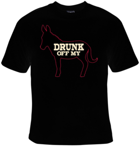 Drunk Off My Ass T-Shirt Women's - Life Rush Apparel