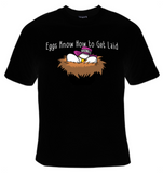 Eggs Know How To Get Laid T-Shirt Men's - Life Rush Apparel