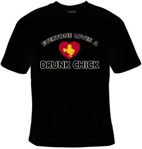 Everyone Loves A Drunk Chick T-Shirt Women's - Life Rush Apparel