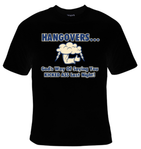 Hangovers... God's Way Of Saying You Kicked Ass Last Night! T-Shirt Men's - Life Rush Apparel