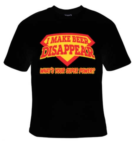 I Make Beer Disappear What's Your Super Power? T-Shirt Men's - Life Rush Apparel